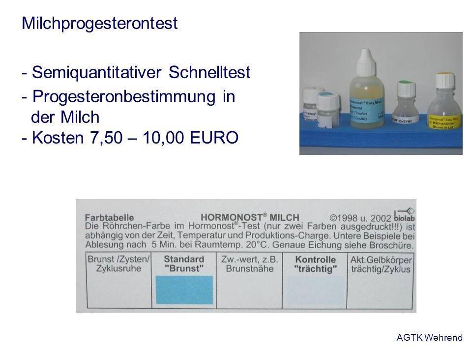 AGTK Wehrend Milchprogesterontest - Semiquantitativer Schnelltest - Progesteronbestimmung in der Milch - Kosten 7,50 – 10,00 EURO