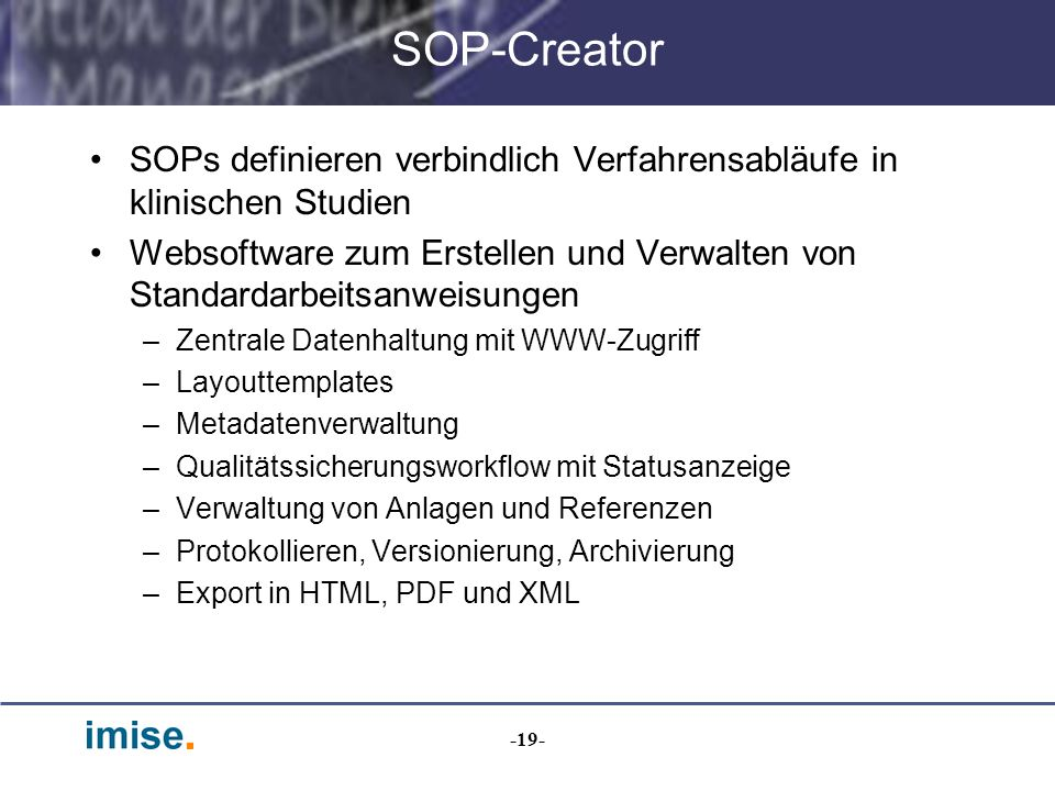-19- SOP-Creator SOPs definieren verbindlich Verfahrensabläufe in klinischen Studien Websoftware zum Erstellen und Verwalten von Standardarbeitsanweis