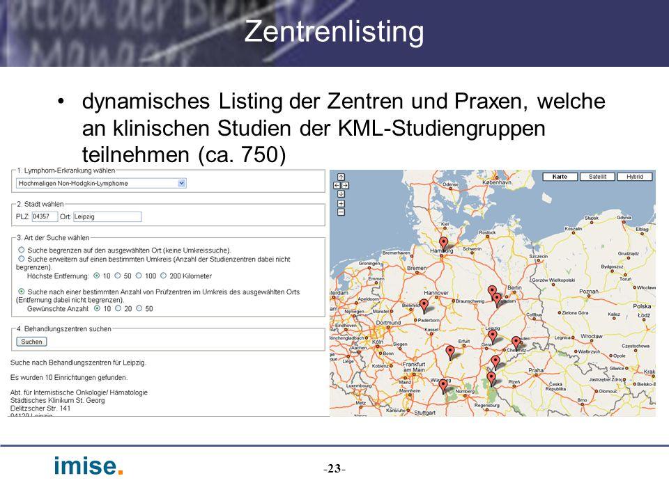 -23- Zentrenlisting dynamisches Listing der Zentren und Praxen, welche an klinischen Studien der KML-Studiengruppen teilnehmen (ca. 750)