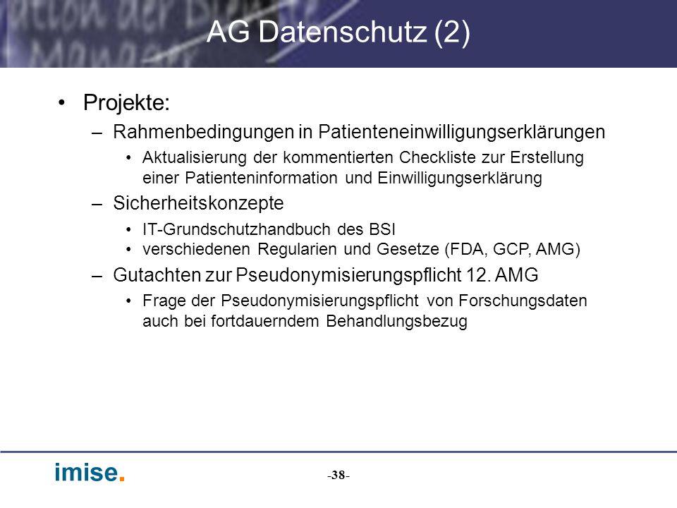 -38- AG Datenschutz (2) Projekte: –Rahmenbedingungen in Patienteneinwilligungserklärungen Aktualisierung der kommentierten Checkliste zur Erstellung e
