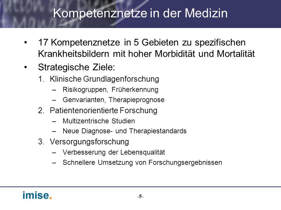 -5- 17 Kompetenznetze in 5 Gebieten zu spezifischen Krankheitsbildern mit hoher Morbidität und Mortalität Strategische Ziele: 1.Klinische Grundlagenfo