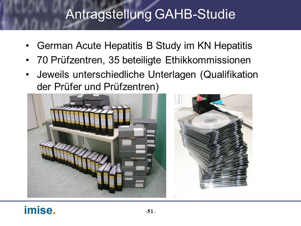 -51- Antragstellung GAHB-Studie German Acute Hepatitis B Study im KN Hepatitis 70 Prüfzentren, 35 beteiligte Ethikkommissionen Jeweils unterschiedlich