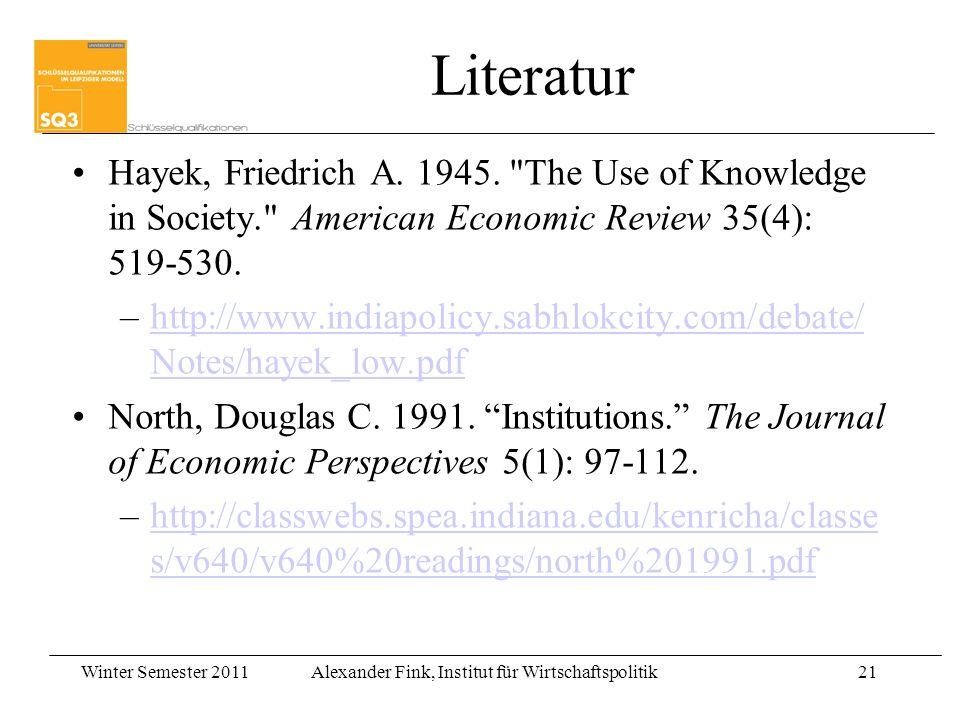 Winter Semester 2011Alexander Fink, Institut für Wirtschaftspolitik21 Literatur Hayek, Friedrich A. 1945.