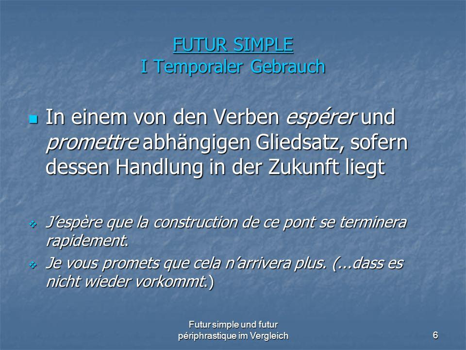 Futur simple und futur périphrastique im Vergleich37 Tempusopposition von f.s.