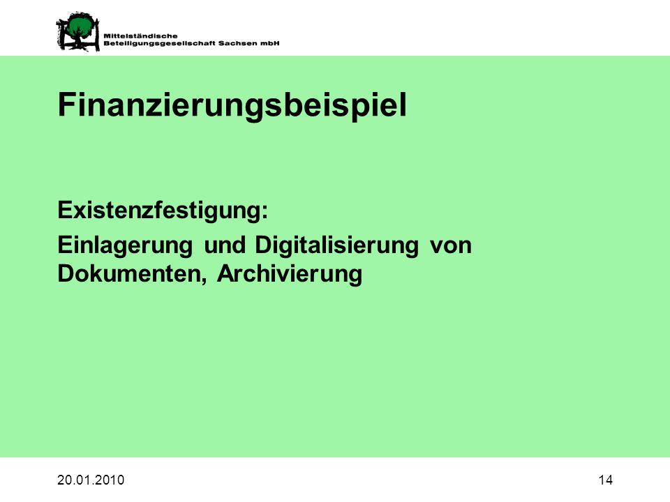 20.01.201014 Finanzierungsbeispiel Existenzfestigung: Einlagerung und Digitalisierung von Dokumenten, Archivierung
