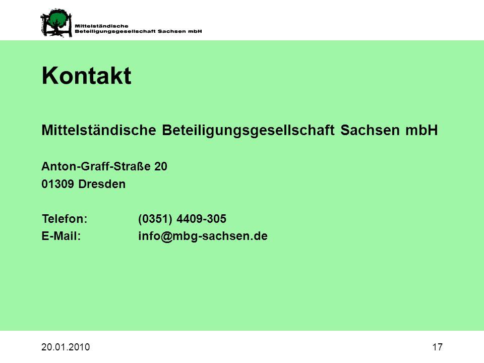 20.01.201017 Kontakt Mittelständische Beteiligungsgesellschaft Sachsen mbH Anton-Graff-Straße 20 01309 Dresden Telefon:(0351) 4409-305 E-Mail: info@mbg-sachsen.de