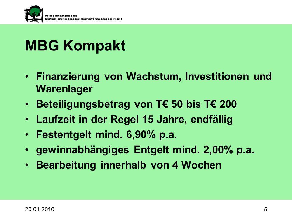 20.01.20106 MBG Klassik Finanzierung von Wachstum, Investitionen und Warenlager Beteiligungsbetrag von T 200 bis T 2.500 Laufzeit in der Regel 10 Jahre, endfällig Festentgelt mind.