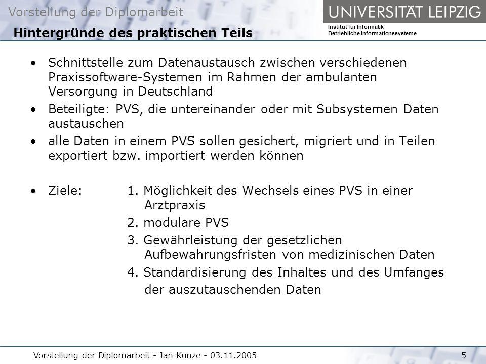 Vorstellung der Diplomarbeit Institut für Informatik Betriebliche Informationssysteme Vorstellung der Diplomarbeit - Jan Kunze - 03.11.20055 Hintergrü