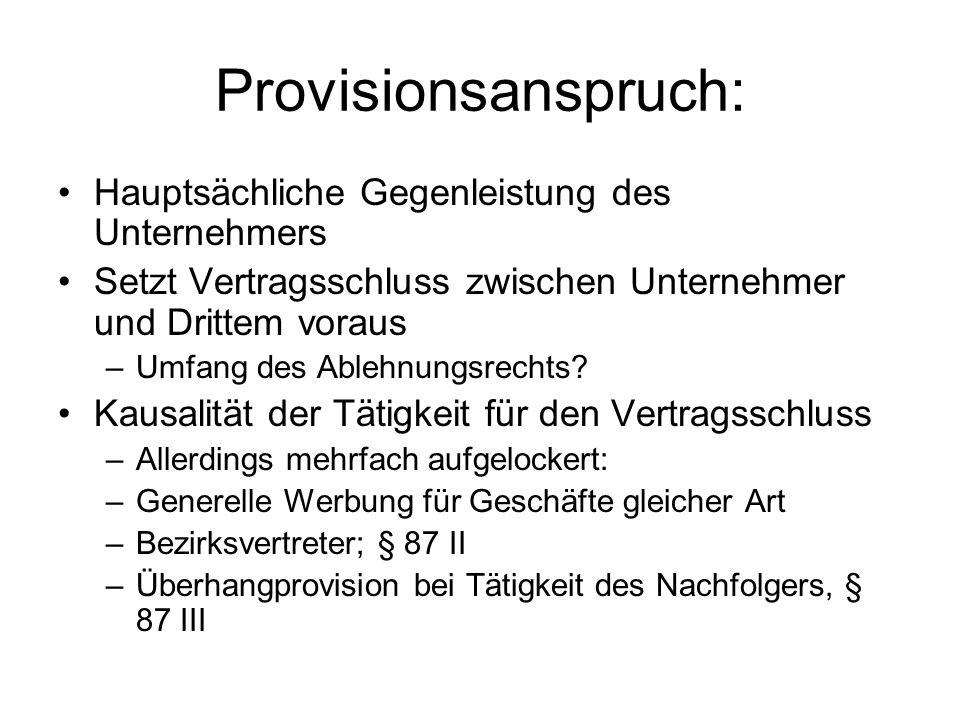 Provisionsanspruch: Hauptsächliche Gegenleistung des Unternehmers Setzt Vertragsschluss zwischen Unternehmer und Drittem voraus –Umfang des Ablehnungsrechts.