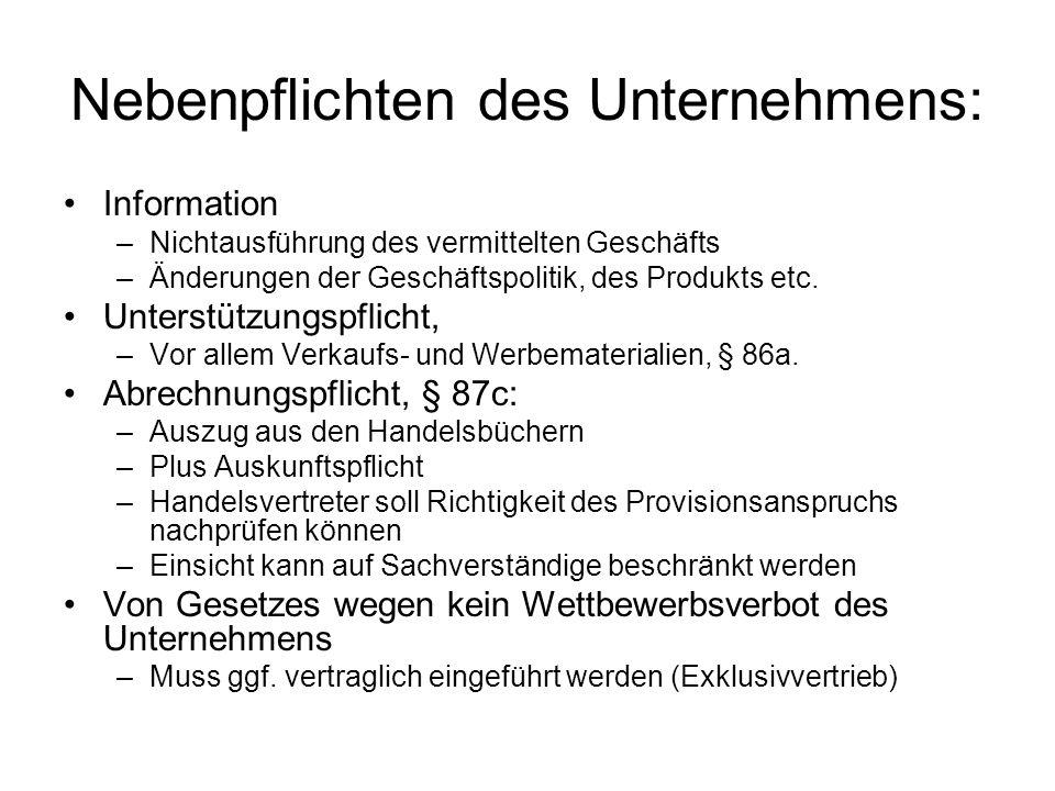 Nebenpflichten des Unternehmens: Information –Nichtausführung des vermittelten Geschäfts –Änderungen der Geschäftspolitik, des Produkts etc. Unterstüt