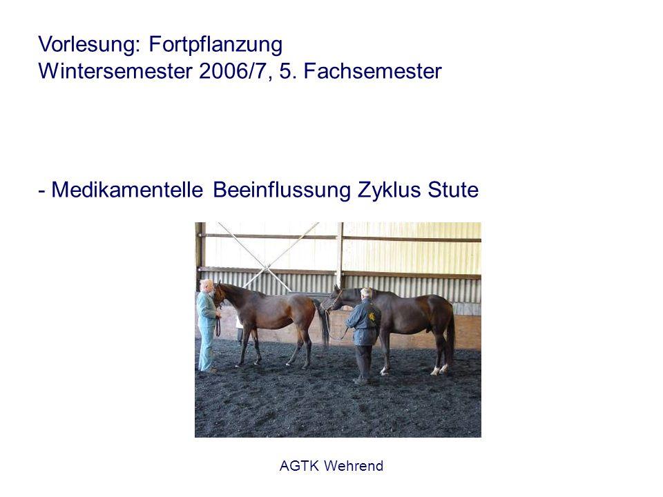 AGTK Wehrend Vorlesung: Fortpflanzung Wintersemester 2006/7, 5.