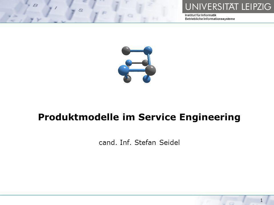 Produktmodelle im Service Engineering Institut für Informatik Betriebliche Informationssysteme Stefan Seidel2 Ad-hoc Was ist … Service Engineering IdeeDienstleistung