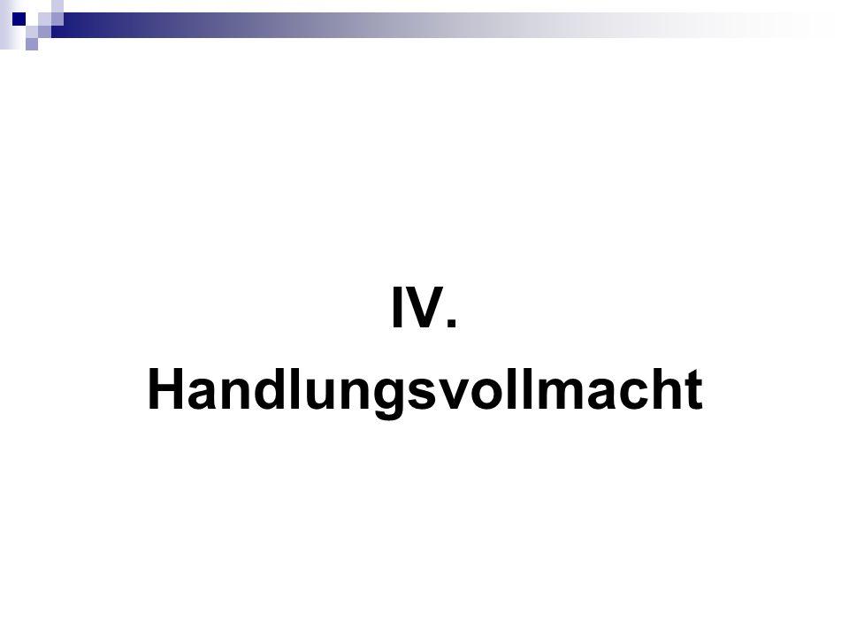 IV. Handlungsvollmacht