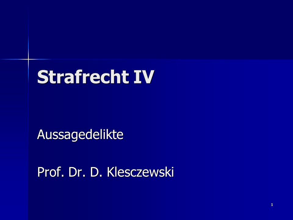 1 Strafrecht IV Aussagedelikte Prof. Dr. D. Klesczewski