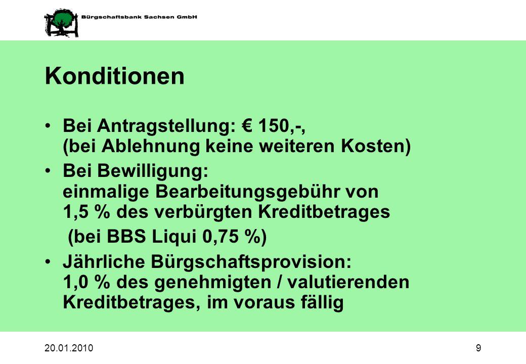 20.01.20109 Konditionen Bei Antragstellung: 150,-, (bei Ablehnung keine weiteren Kosten) Bei Bewilligung: einmalige Bearbeitungsgebühr von 1,5 % des v