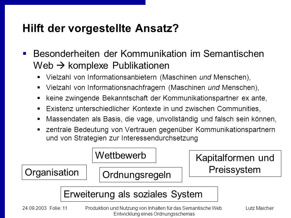 Lutz Maicher24.09.2003 Folie: 11Produktion und Nutzung von Inhalten für das Semantische Web.