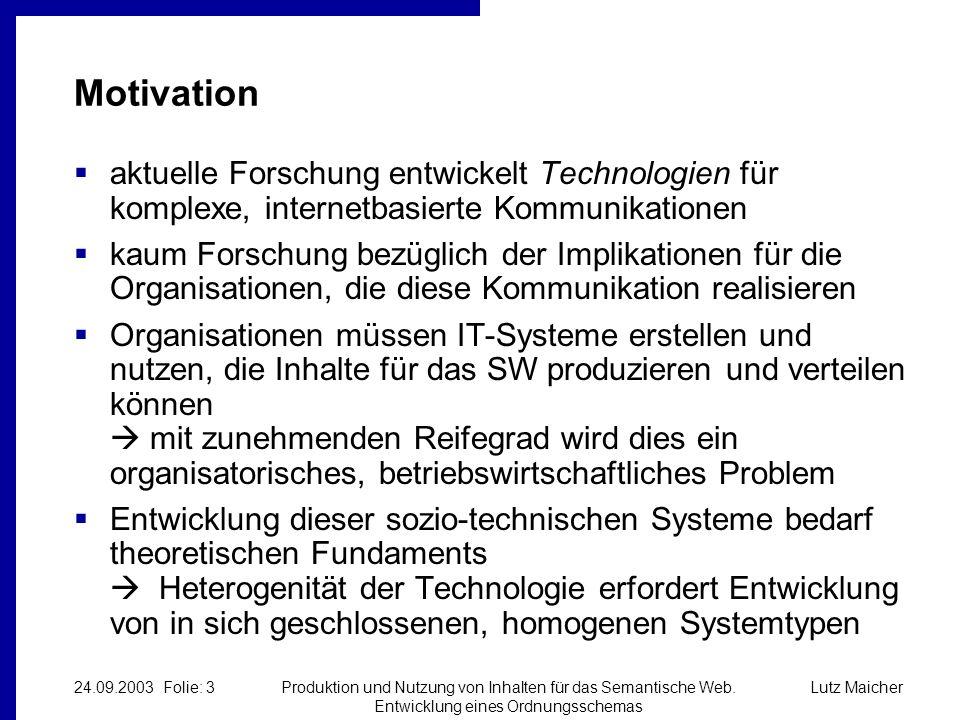 Lutz Maicher24.09.2003 Folie: 3Produktion und Nutzung von Inhalten für das Semantische Web.