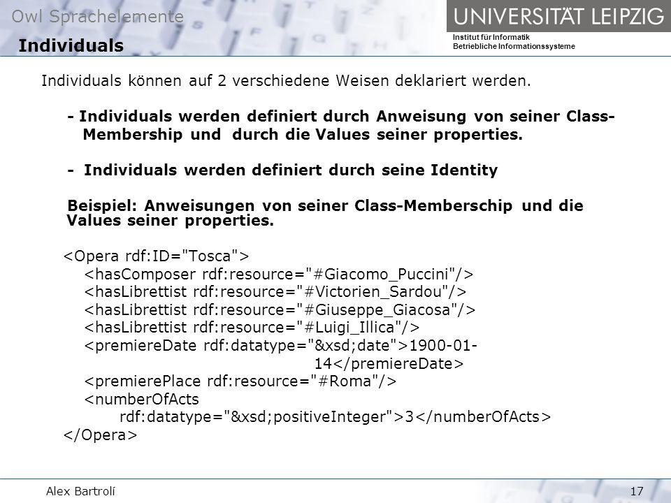 Owl Sprachelemente Institut für Informatik Betriebliche Informationssysteme Alex Bartrolí17 Individuals können auf 2 verschiedene Weisen deklariert werden.