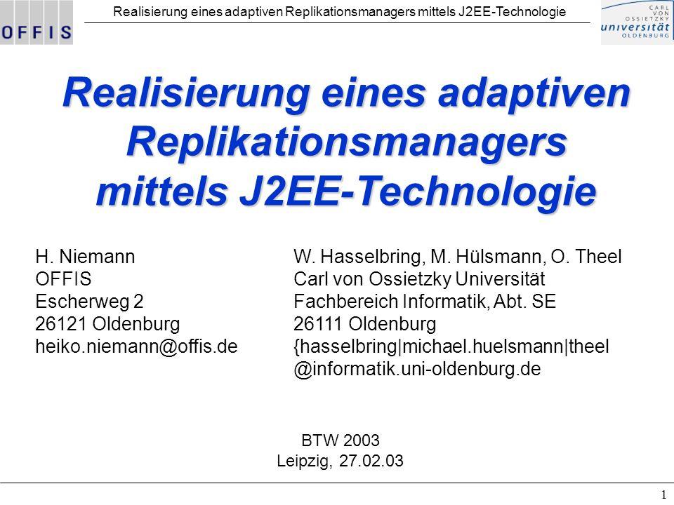 Realisierung eines adaptiven Replikationsmanagers mittels J2EE-Technologie 1 H.
