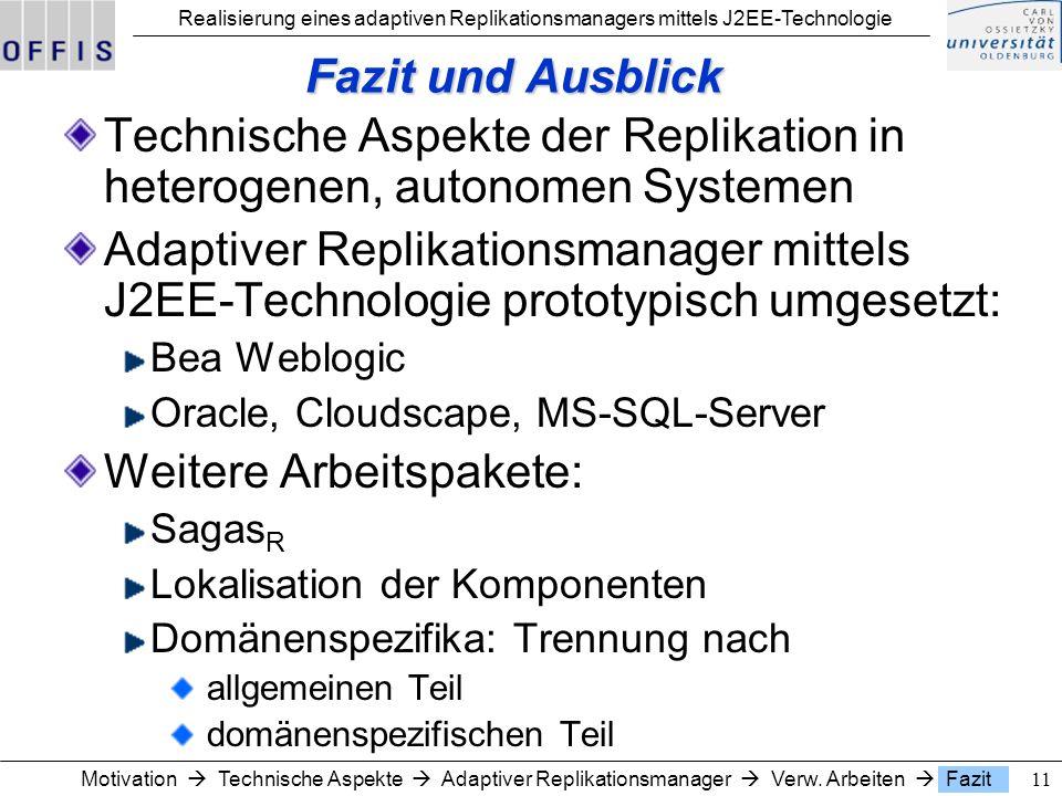 Realisierung eines adaptiven Replikationsmanagers mittels J2EE-Technologie 11Motivation Technische Aspekte Adaptiver Replikationsmanager Verw.