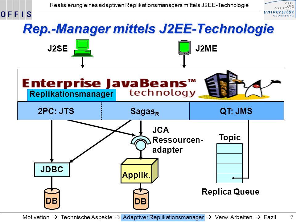 Realisierung eines adaptiven Replikationsmanagers mittels J2EE-Technologie 8 Regelsystem des Rep.-Managers Partitionierung der beteiligten Systeme in synchron und asynchron zu aktual.