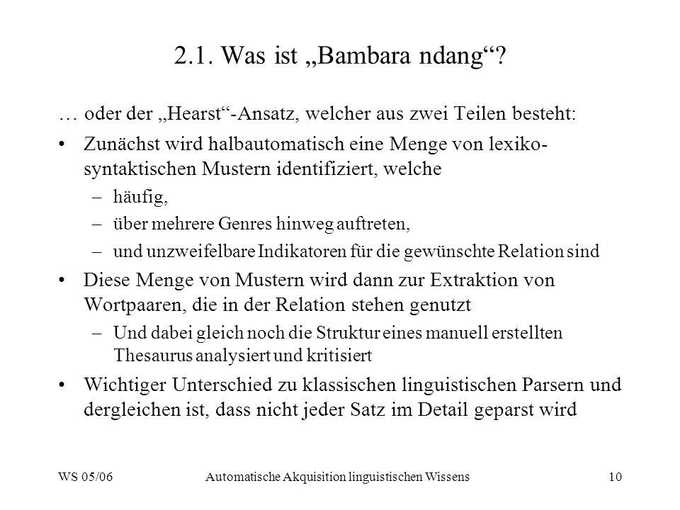WS 05/06Automatische Akquisition linguistischen Wissens10 2.1.