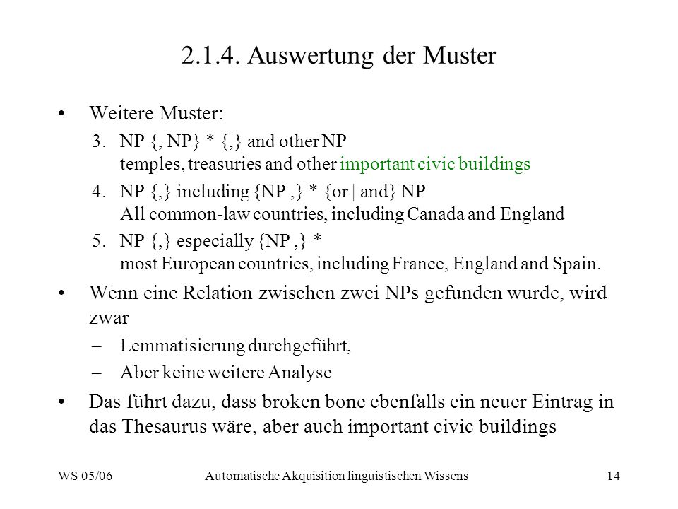 WS 05/06Automatische Akquisition linguistischen Wissens14 2.1.4.