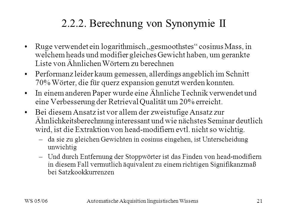 WS 05/06Automatische Akquisition linguistischen Wissens21 2.2.2.