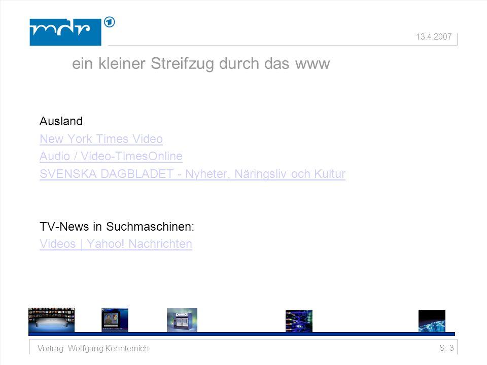 S. 3Vortrag: Wolfgang Kenntemich 13.4.2007 Ausland New York Times Video Audio / Video-TimesOnline SVENSKA DAGBLADET - Nyheter, Näringsliv och Kultur T