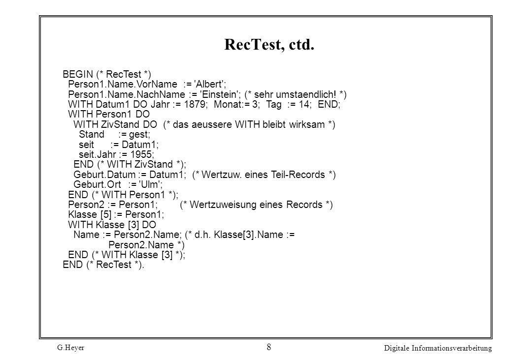 G.Heyer Digitale Informationsverarbeitung 9 Zeiger (Pointer) Aufgabe: Erstellen einer Bücherkartei, alphabetisch sortiert TYPE Buch = RECORD Autor: RECORD Vn, Nn: ARRAY[1..25] OF Char END; Titel: ARRAY[1..200] OF Char; Jahr: 1800..2010; Verl: Boolean END; Beschreibung durch Feld: VAR Kartei: ARRAY[1..5000] OF Buch Nachteile: es wird immer Speicherplatz für 5000 Bücher bereitgestellt beim Entfernen von Büchern entstehen Lücken, die zu verwalten sind Einfügen eines Buches kann erhebliches Umspeichern nötig machen Deshalb empfiehlt sich Verwendung dynamischer verketteter Listen