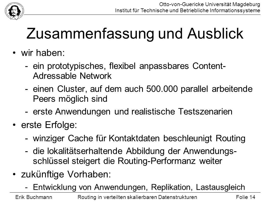 Otto-von-Guericke Universität Magdeburg Institut für Technische und Betriebliche Informationssysteme Erik Buchmann Folie 14 Routing in verteilten skal