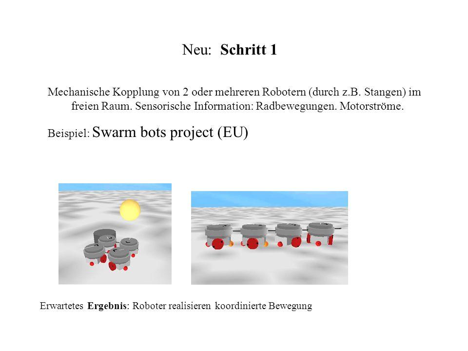 Neu: Schritt 1 Mechanische Kopplung von 2 oder mehreren Robotern (durch z.B.