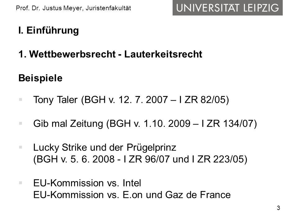 3 Prof. Dr. Justus Meyer, Juristenfakultät I. Einführung 1. Wettbewerbsrecht - Lauterkeitsrecht Beispiele Tony Taler (BGH v. 12. 7. 2007 – I ZR 82/05)