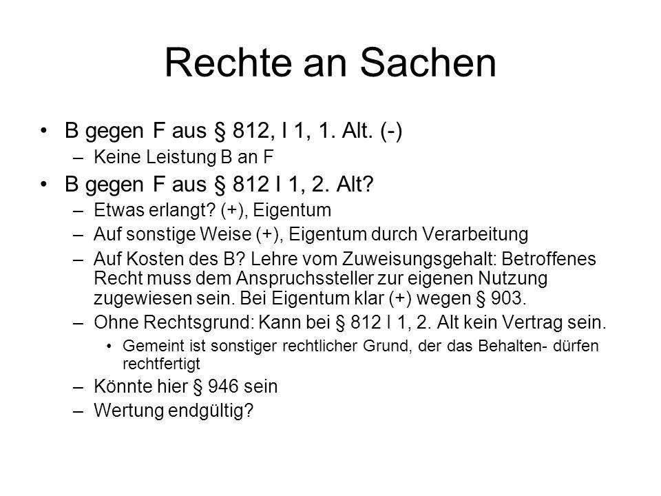 Rechte an Sachen Weiteres Problem: Verhältnis der Alt.