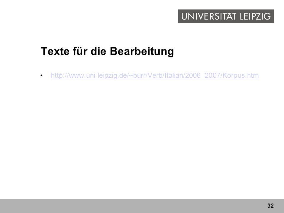 32 Texte für die Bearbeitung http://www.uni-leipzig.de/~burr/Verb/Italian/2006_2007/Korpus.htm