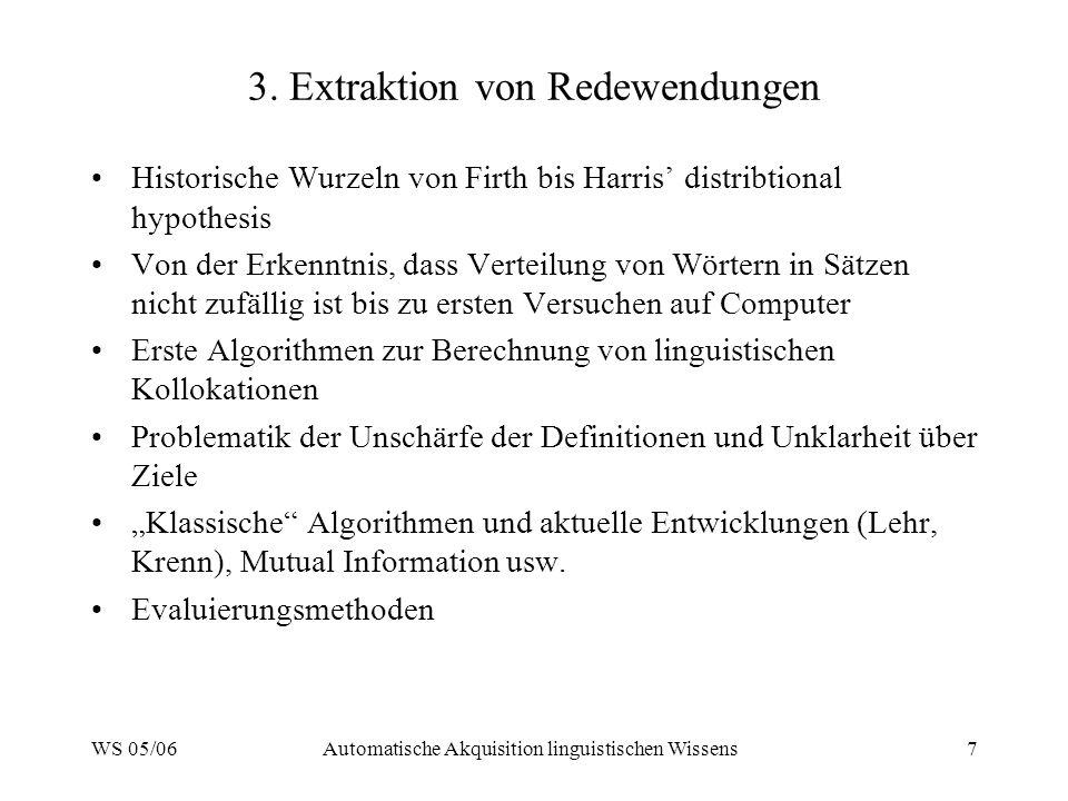 WS 05/06Automatische Akquisition linguistischen Wissens7 3.