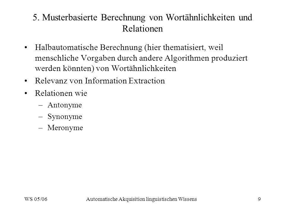 WS 05/06Automatische Akquisition linguistischen Wissens9 5.