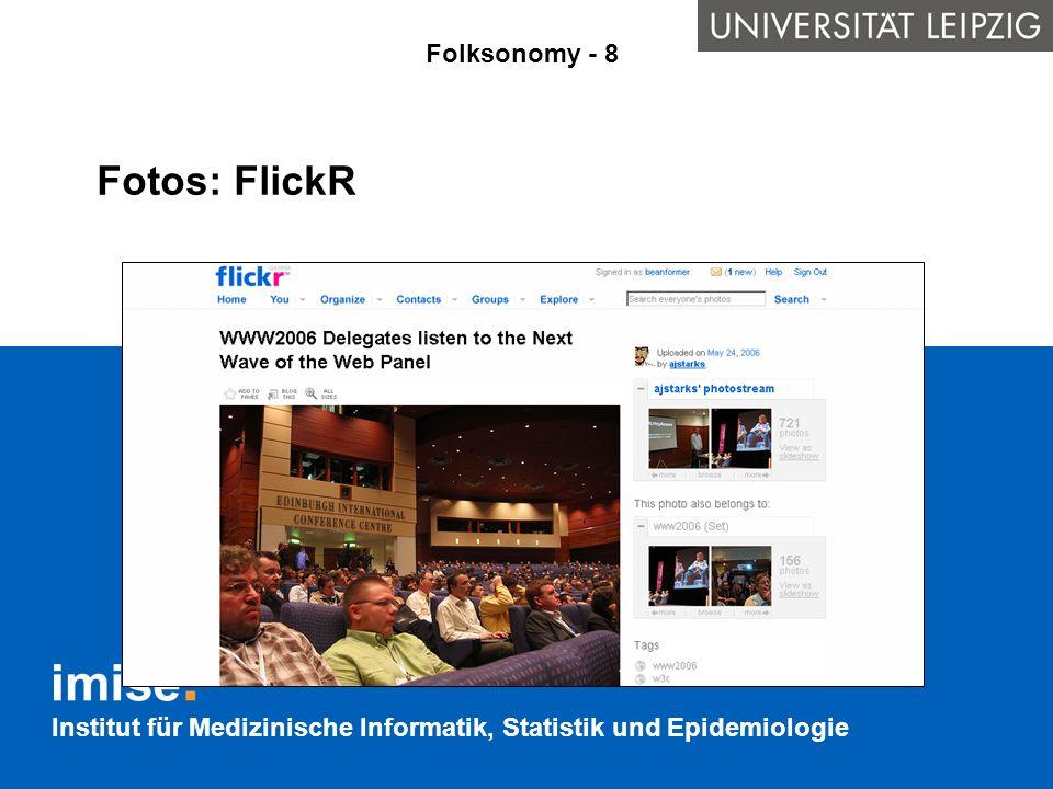 Institut für Medizinische Informatik, Statistik und Epidemiologie Fotos: FlickR Folksonomy - 8