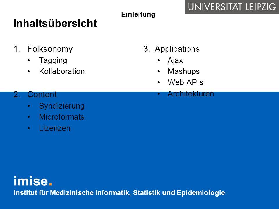 Institut für Medizinische Informatik, Statistik und Epidemiologie Inhaltsübersicht 1.Folksonomy Tagging Kollaboration 2.Content Syndizierung Microform