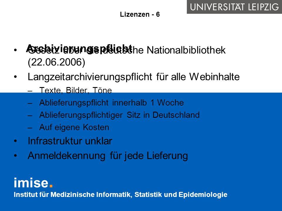 Institut für Medizinische Informatik, Statistik und Epidemiologie Archivierungspflicht Gesetz über die deutsche Nationalbibliothek (22.06.2006) Langze