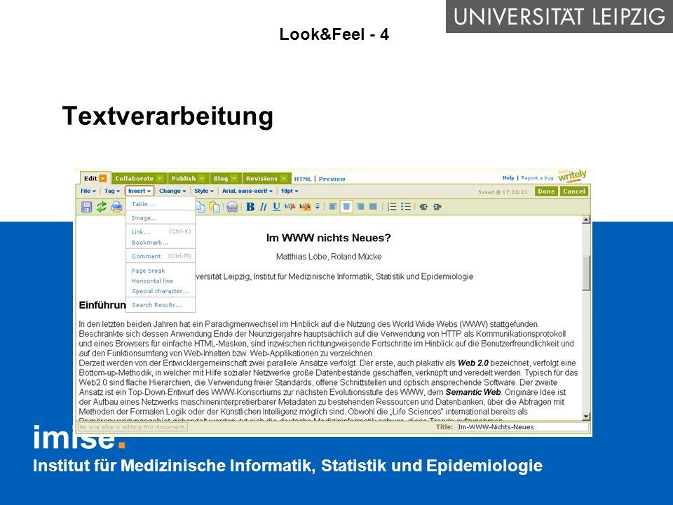 Institut für Medizinische Informatik, Statistik und Epidemiologie Textverarbeitung Look&Feel - 4