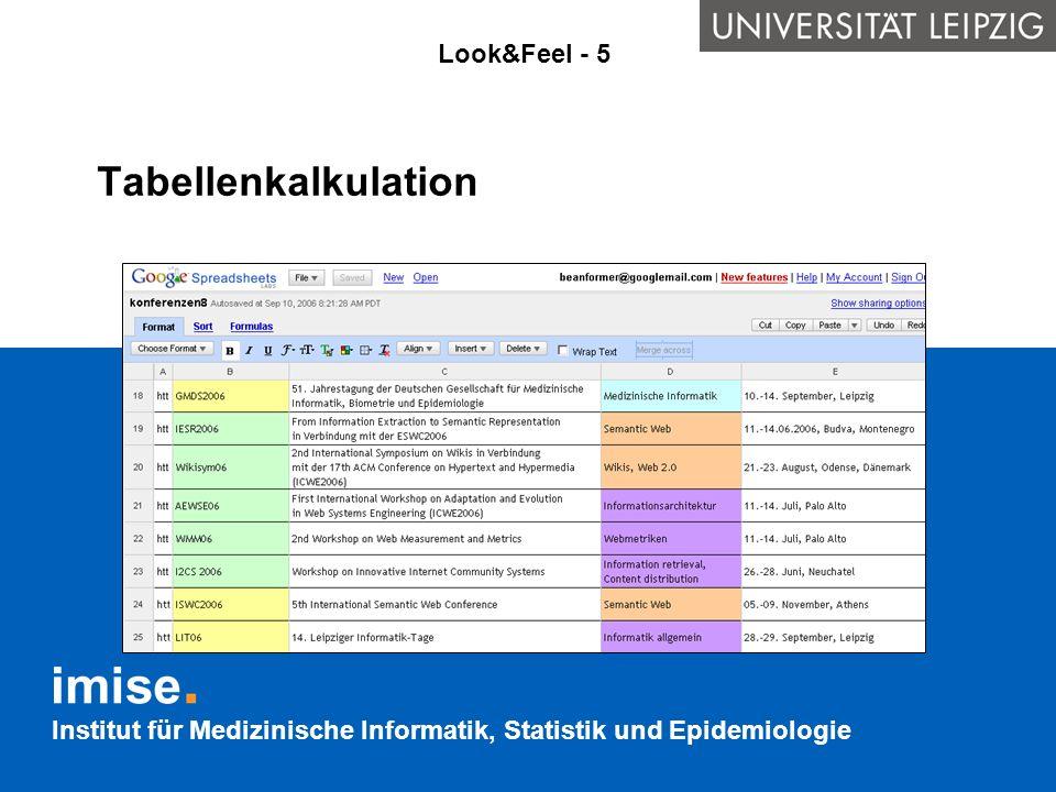 Institut für Medizinische Informatik, Statistik und Epidemiologie Tabellenkalkulation Look&Feel - 5