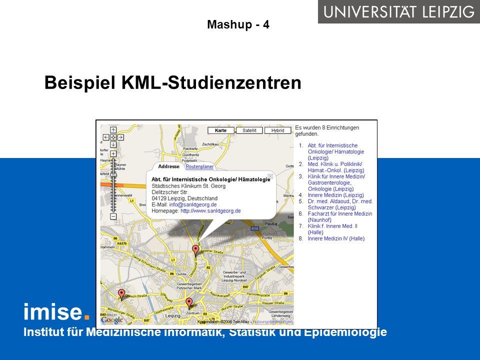 Institut für Medizinische Informatik, Statistik und Epidemiologie Beispiel KML-Studienzentren Mashup - 4