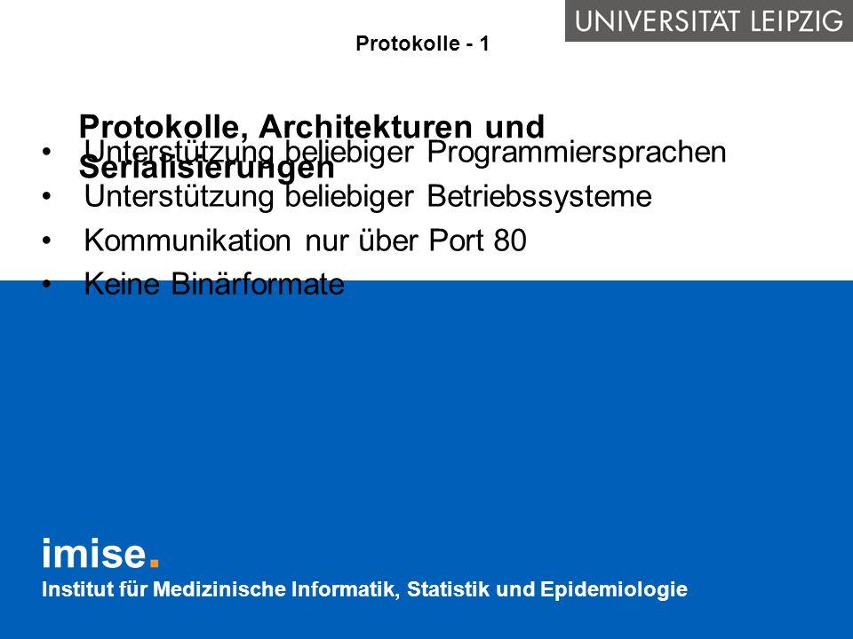 Institut für Medizinische Informatik, Statistik und Epidemiologie Protokolle, Architekturen und Serialisierungen Unterstützung beliebiger Programmiers