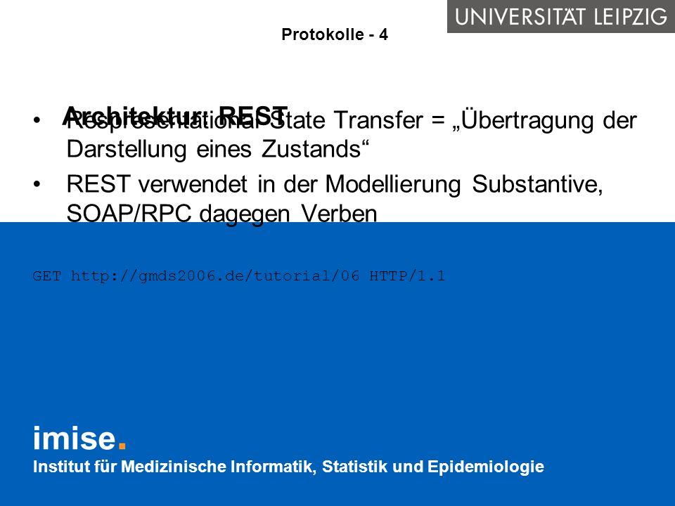Institut für Medizinische Informatik, Statistik und Epidemiologie Architektur: REST Respresentational State Transfer = Übertragung der Darstellung ein