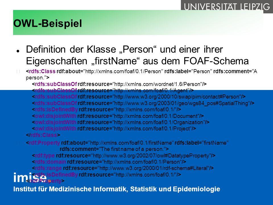 Institut für Medizinische Informatik, Statistik und Epidemiologie OWL-Beispiel Definition der Klasse Person und einer ihrer Eigenschaften firstName au