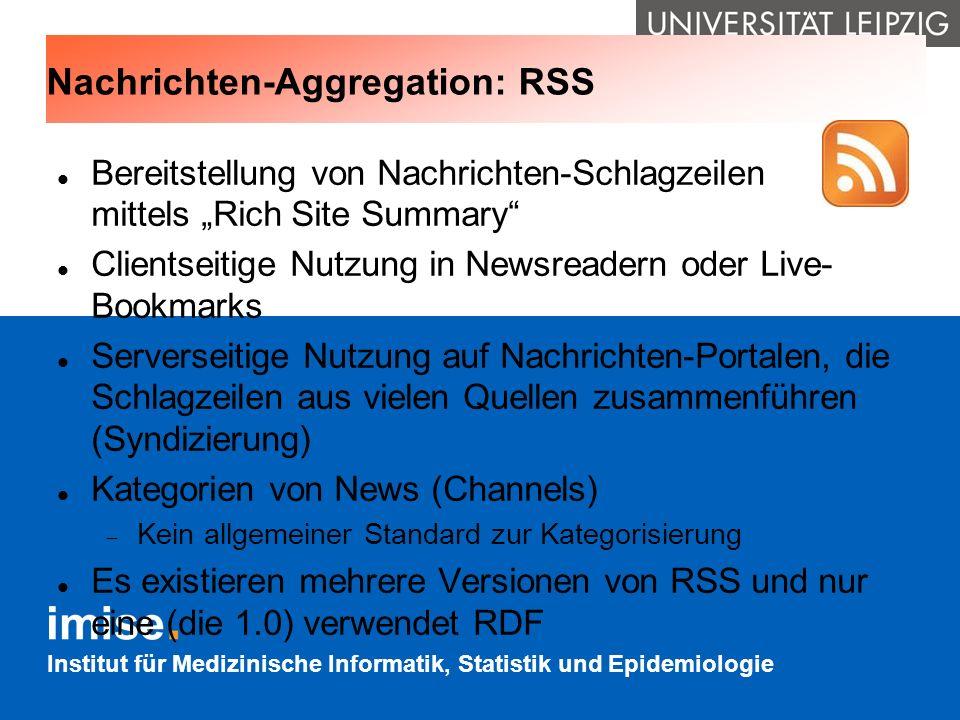 Institut für Medizinische Informatik, Statistik und Epidemiologie Nachrichten-Aggregation: RSS Bereitstellung von Nachrichten-Schlagzeilen mittels Ric