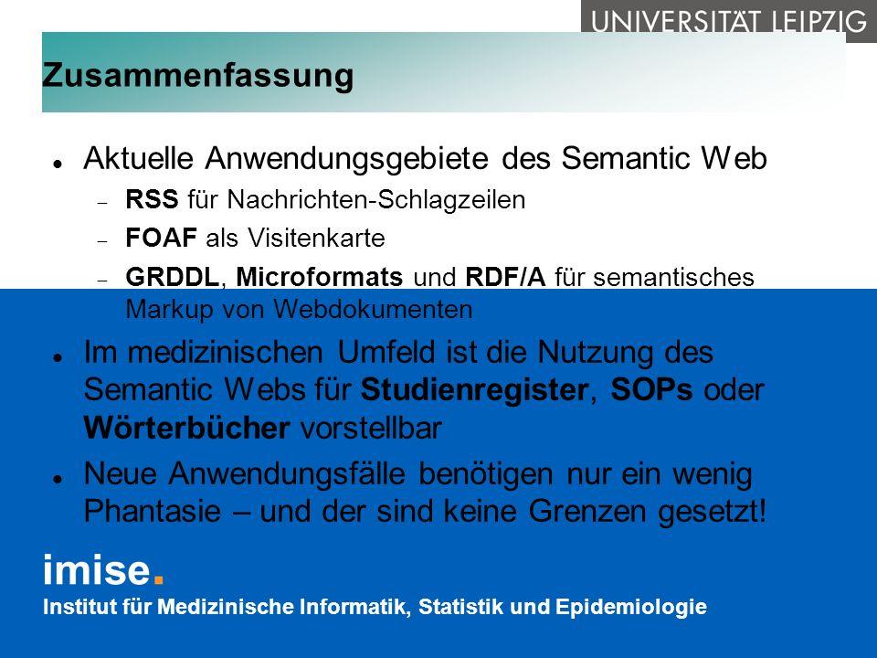 Institut für Medizinische Informatik, Statistik und Epidemiologie Zusammenfassung Aktuelle Anwendungsgebiete des Semantic Web RSS für Nachrichten-Schl