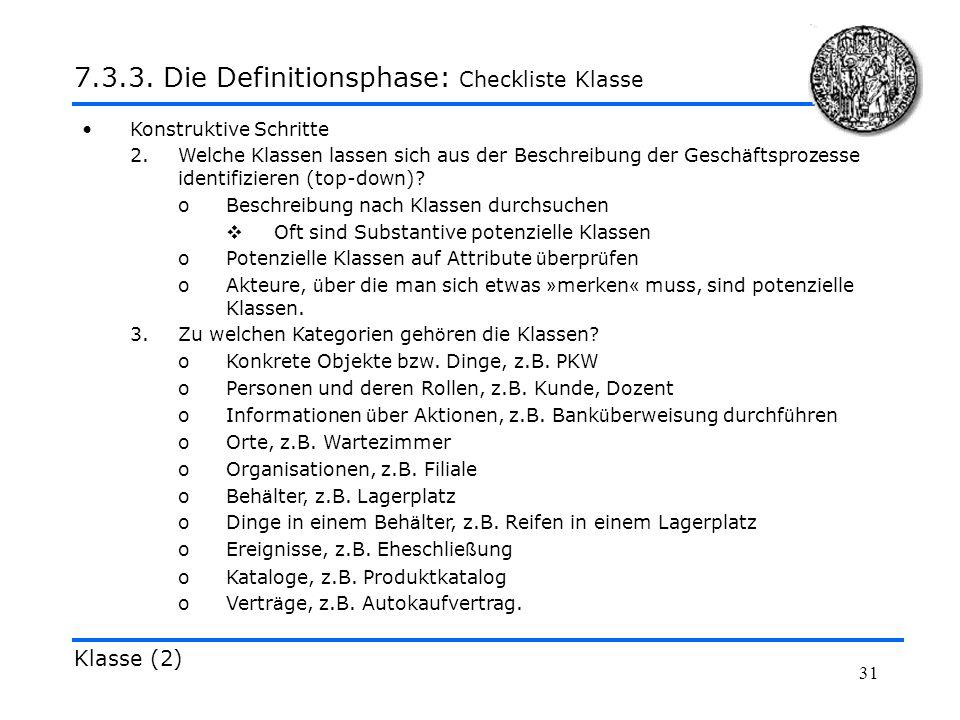 31 Konstruktive Schritte 2.Welche Klassen lassen sich aus der Beschreibung der Gesch ä ftsprozesse identifizieren (top-down)? oBeschreibung nach Klass