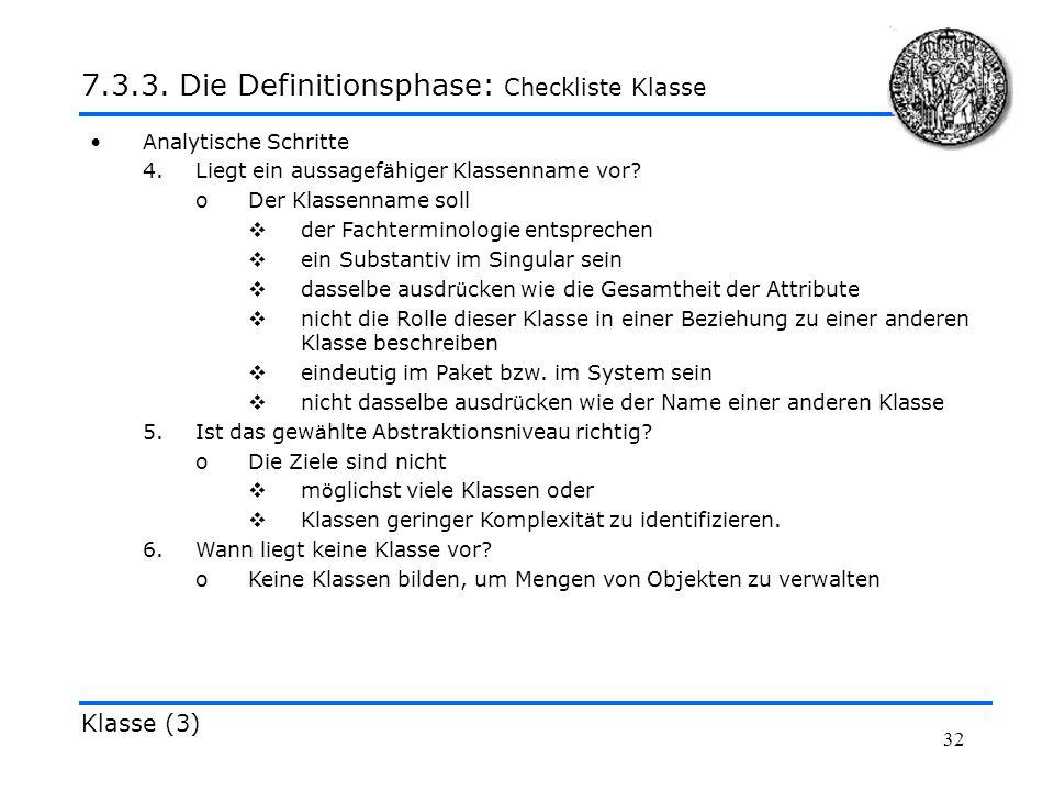 32 Analytische Schritte 4.Liegt ein aussagef ä higer Klassenname vor? oDer Klassenname soll der Fachterminologie entsprechen ein Substantiv im Singula